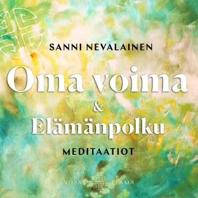 Oma voima ja Elämänpolku -meditaatiot